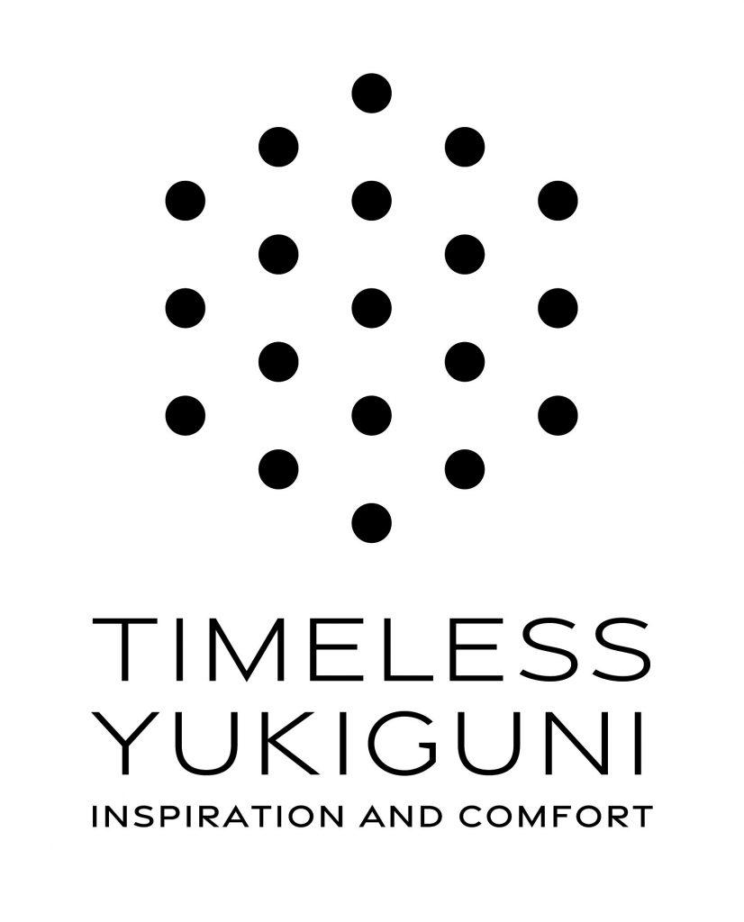 Inspiration and comfort TIMELESS YUKIGUNI
